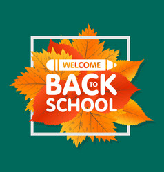 autumn season welcome back to school painted vector image vector image