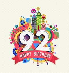 Happy birthday 92 year greeting card poster color vector image vector image