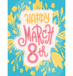 March 8th happy greeting card international day vector