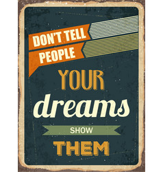 Retro motivational quote  dont tell people your vector