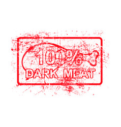 100 per cent dark meat - red rubber grungy stamp vector image