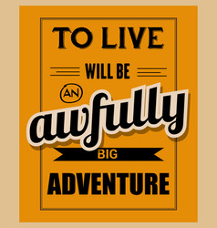Retro motivational quote  to live will be vector