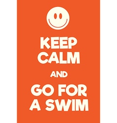 Keep Calm and go for a swim poster vector image