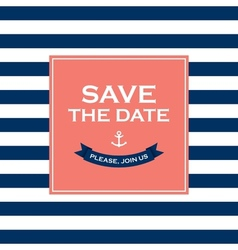 Save the date sailor theme vector image vector image