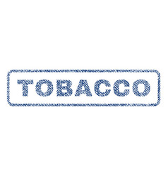 Tobacco textile stamp vector