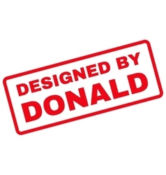 Designed by donald rubber stamp vector