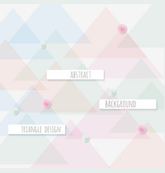 Abstract triangle pattern background trendy vector