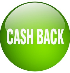 Cash back green round gel isolated push button vector