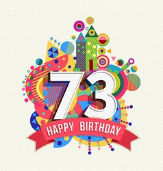 Happy birthday 73 year greeting card poster color vector