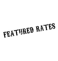 Featured rates rubber stamp vector