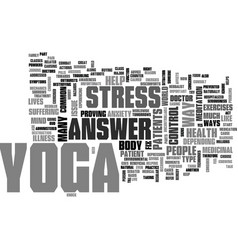 Is yoga the answer yoga the medicinal fix text vector