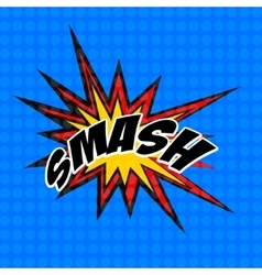 Retro cartoon explosion pop art comic smash symbol vector