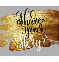 Share your story hand lettering poster on golden vector