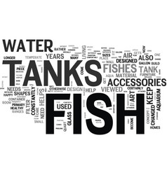 What the fuss about fish tanks text word cloud vector