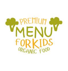 premium kids organic food cafe special menu for vector image