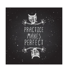 Practice makes perfect - poster vector