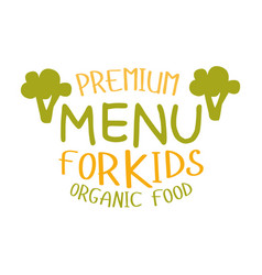 premium kids organic food cafe special menu for vector image