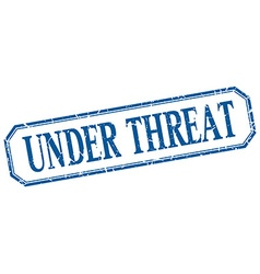 Under threat square blue grunge vintage isolated vector