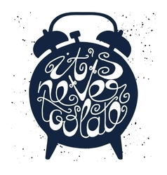 Hand drawn typography poster with alarm clock vector