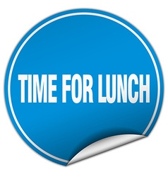 Time for lunch round blue sticker isolated on vector