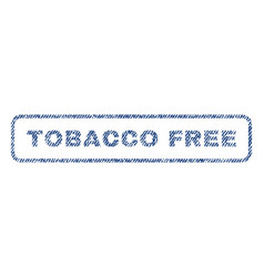 Tobacco free textile stamp vector