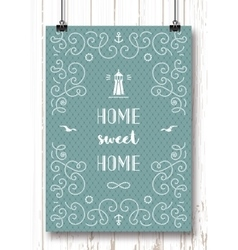Nautical typography poster home sweet home marine vector