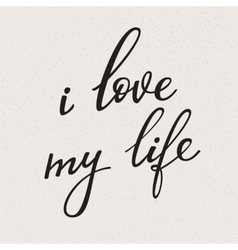 I love my life lettering vector