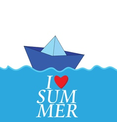 I love summer with paper boat color vector