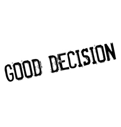 Good decision rubber stamp vector