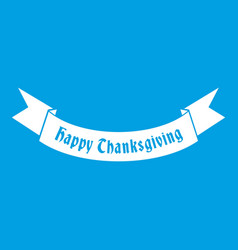 Happy thanksgiving day ribbon icon white vector
