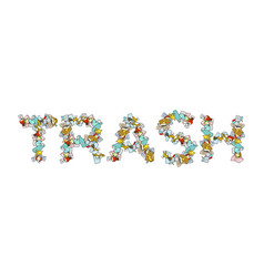 Trash typography rubbish lettering letters from vector
