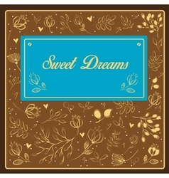 Sweet dreams inscription with floral background vector
