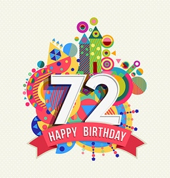 Happy birthday 72 year greeting card poster color vector