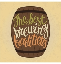 Beer keg with letters for best brewing traditions vector