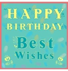 Happy birthday best wishes greeting card vector