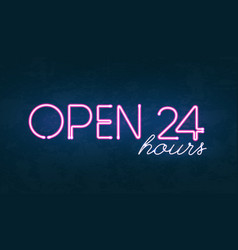 Open 24 hours glowing neon light street sign vector