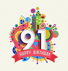 Happy birthday 91 year greeting card poster color vector