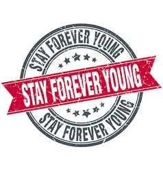 Stay forever young red round grunge vintage ribbon vector