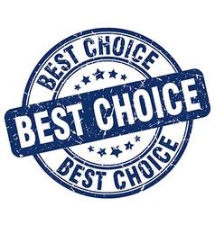Best choice blue grunge round vintage rubber stamp vector