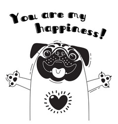 With joyful pug who says - you are my vector