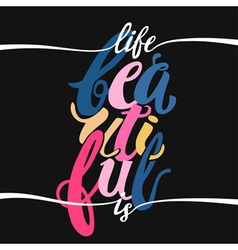 Beautiful life concept hand lettering motivation vector