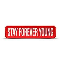 Stay forever young red 3d square button isolated vector