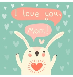Greeting card for mom with cute rabbit vector