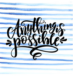 anything is possible inspirational hand vector image vector image