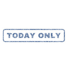 today only textile stamp vector image