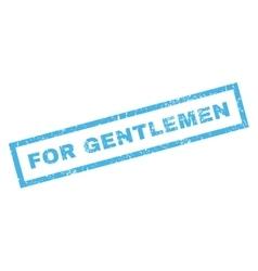 For Gentlemen Rubber Stamp vector image vector image