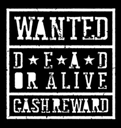 Wanted dead or alive vintage sign grunge styled vector