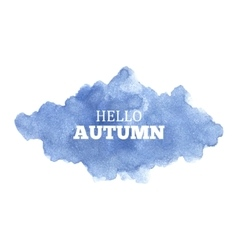 Hello autumn watercolor cloud vector