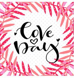 love day valentines day print handwritten vector image vector image