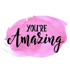 You are amazing inspirational hand drawn vector